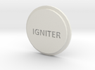 Pommel Insert Saying Igniter in White Strong & Flexible