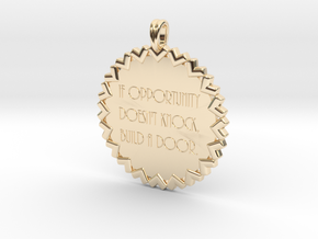 If Opportunity Doesn't Knock | Jewelry Quote in 14K Gold