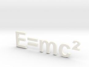 E=mc^2 80mm 3D in White Strong & Flexible Polished