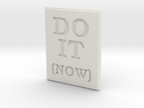 DO IT (NOW) in White Strong & Flexible
