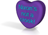 "Candy Heart ""Nixon's not a crook!"" - Purple/Blue 3d printed"