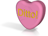"Candy Heart ""Ditto!"" - Pink/Yellow 3d printed"
