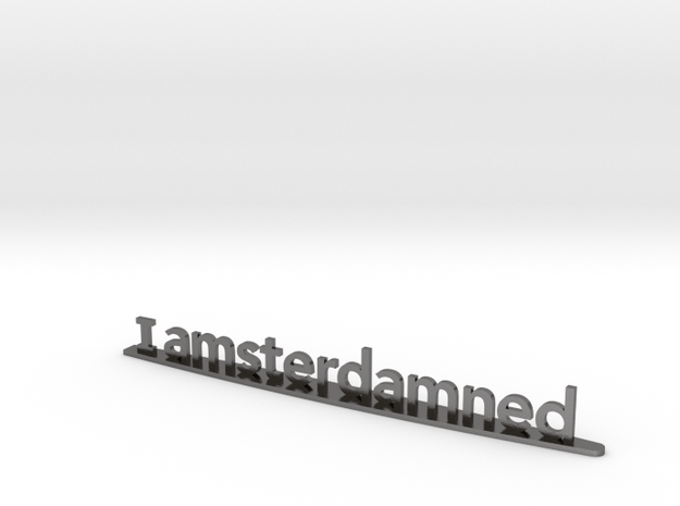 I amsterdamned in Polished Nickel Steel