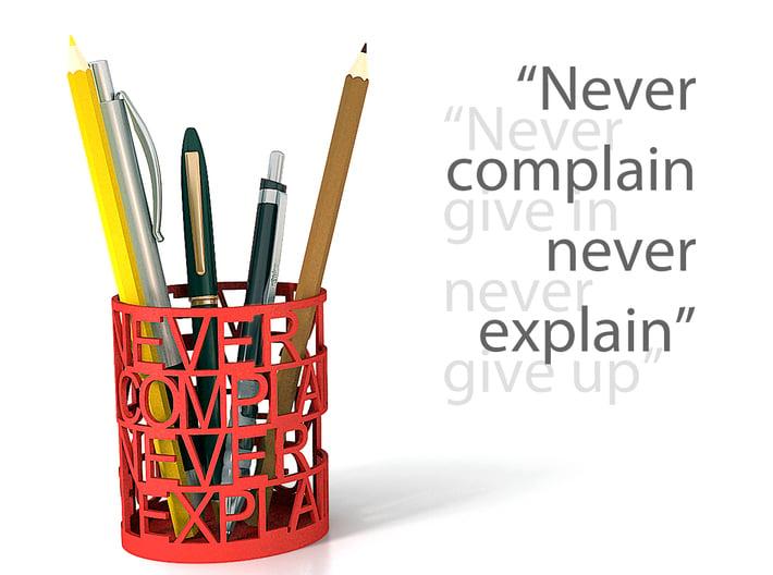 Never Surrender Desktop Organizer 3d printed Never complain, never explain