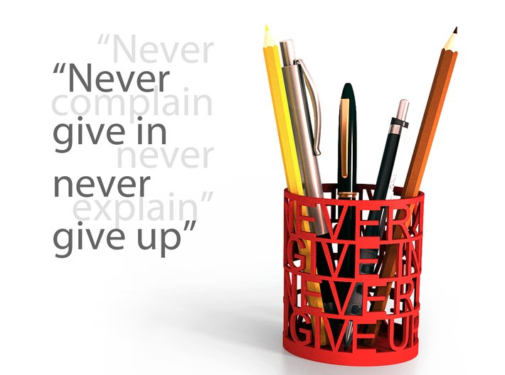 Never Surrender Desktop Organizer 3d printed Never give in, never give up