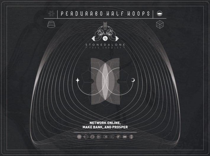 PERDURABO HALF HOOPS 3d printed THE WEARER WILL NETWORK ONLINE, MAKE BANK, AND PROSPER.