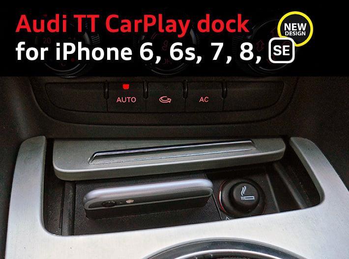Audi TT dock for iPhone 6/6s/7/8/SE2 3d printed CarPlay dock for Audi TT with an iPhone 6s, by happy customer Julien G. (France)