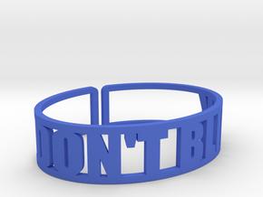 Don't Blink in Blue Processed Versatile Plastic