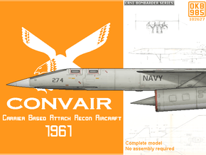Convair Carrier Supersonic Reconnaissance Aircraft in White Natural Versatile Plastic: 1:300