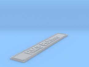 Nameplate HMS Eskimo in Smoothest Fine Detail Plastic
