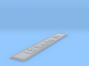 Nameplate LÉ Macha 01 in Smoothest Fine Detail Plastic