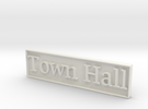 1:24 Town Hall Sign in White Strong & Flexible
