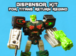 Dewbot/Dispensor 2-Pack for Titans Return Rewind