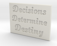 Decisions Determine Destiny