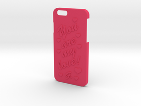 Iphone 6  case with love phrase in Pink Strong & Flexible Polished