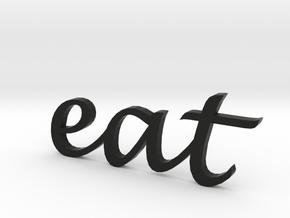 """""""eat"""" Wall Art in Black Natural Versatile Plastic"""