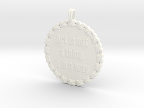 Art is not a thing, it is a way | Quote Necklace in White Processed Versatile Plastic