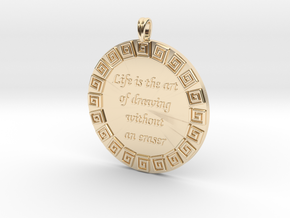 Life Is The Art Of Drawing | Jewelry Quote Pendant in 14k Gold Plated Brass