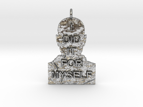 I DID IT FOR MYSELF - Breaking Bad Quote in Natural Silver