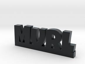 MURL Lucky in Black Hi-Def Acrylate