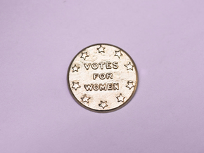 Votes For Women Button with Pin Back in Natural Bronze
