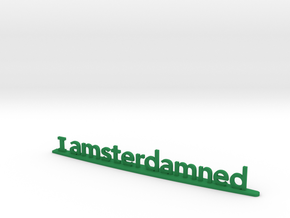 I Amsterdamned in Green Processed Versatile Plastic