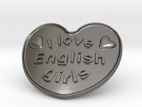 I Love English Girls in Polished Nickel Steel