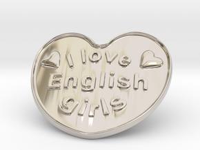 I Love English Girls in Rhodium Plated Brass