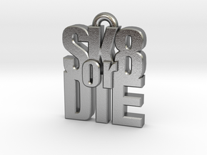 """SK8 or DIE"" earring in Natural Silver"