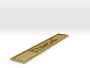 Nameplate: Bismarck in Natural Brass