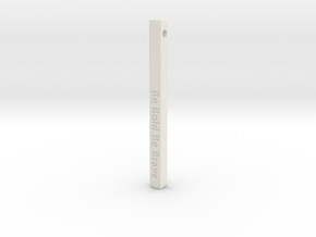 "Vertical Bar Customized Pendant ""Be Bold Be Brave"" in White Natural Versatile Plastic"