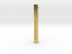 "Vertical Bar Customized Pendant ""I can do hard"" in Polished Brass"