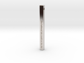 """Vertical Bar Pendant """"She believed she could so sh in Rhodium Plated Brass"""
