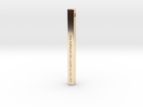 """Vertical Bar Pendant """"She believed she could so sh in 14K Yellow Gold"""