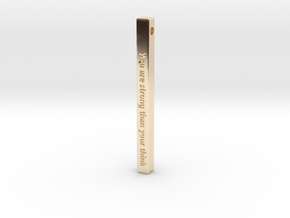 """Vertical Bar Pendant """"You are strong than your thi in 14K Yellow Gold"""