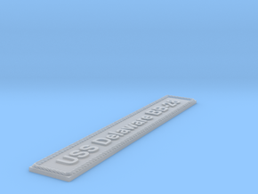 Nameplate USS Delaware BB-28 in Smoothest Fine Detail Plastic