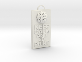 Keep Calm and 3D Print (Hypercube) Keychain in White Strong & Flexible