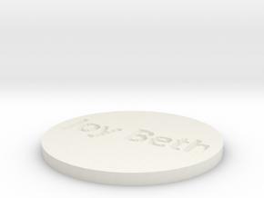 by kelecrea, engraved: Joy Beth in White Natural Versatile Plastic