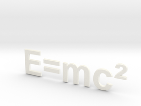 E=mc^2 in White Strong & Flexible Polished