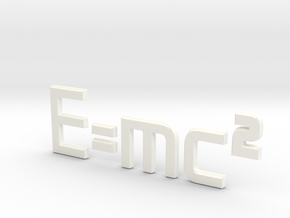 E=mc^2 3D in White Strong & Flexible Polished