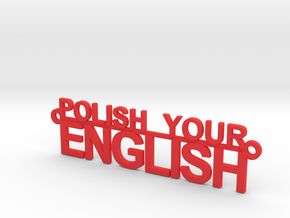 POLISH YOUR ENGLISH in Red Processed Versatile Plastic
