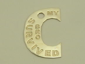 My Bro Survived The Big C Pin/Pendant/Fob Engraved in Polished Brass