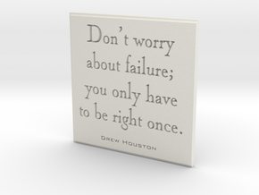 Don't worry about failure in White Strong & Flexible