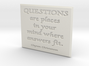 Questions are places in your mind in White Natural Versatile Plastic