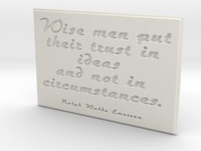 Wise man put their trust in ideas in White Natural Versatile Plastic