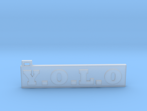 You Only Live Once  (Key chain) (Pendant) in Smooth Fine Detail Plastic
