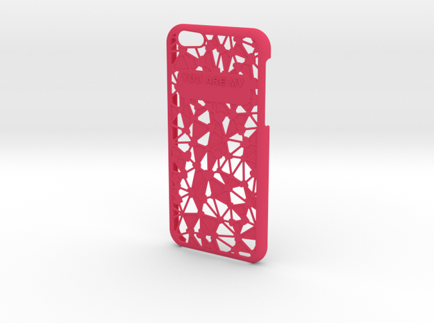 iPhone 6 Case YOU ARE MY  in Pink Processed Versatile Plastic