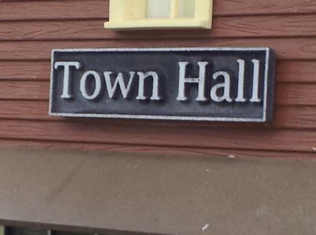 1:24 Town Hall Sign 3d printed Outdoor Testing on the Garden Railroad