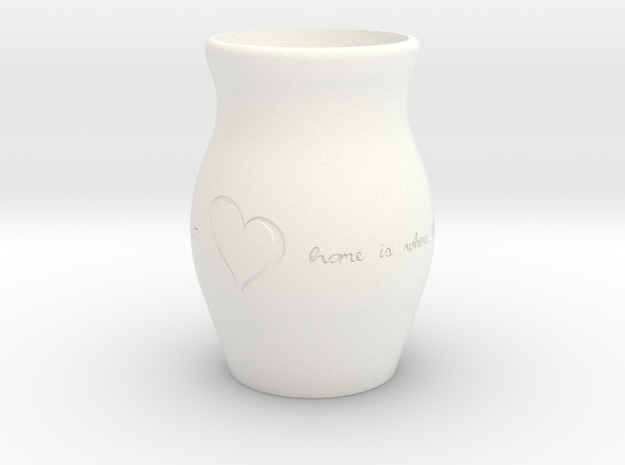 """Home Is Where the Heart Is"" Vase in White Processed Versatile Plastic"