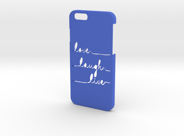 IPHONE 6 LOVE LAUGH LIVE in Blue Processed Versatile Plastic